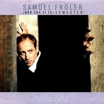 Samuel Fröler - Blunda Mig Till Ljus Igen