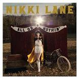 Nikki Lane - All or nothin' (deluxe)