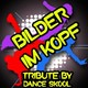 Dance Skool - Bilder im kopf - a tribute to sido