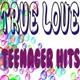 Bing Crosby, Grace Kelly / Conway Twitty / Billy Crash Craddock / Steve Lawrence / Gerry Granger / Earl Grant / Little Antony, The Imperials / Johnny Ray / The Crew Cuts / Andrea Carroll - True love (teenager hits)
