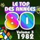 Pop 80 Orchestra / The Top Orchestra / Pop Soleil Orchestra / The Disco Orchestra / The Romantic Orchestra - Le top des années 80 (vol. 3 : 1982)