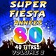 The Top Orchestra / Pop 80 Orchestra / The Romantic Orchestra / C. Wyllis Orchestra / Pop Soleil Orchestra / The Disco Orchestra - Super fiesta années 80, vol. 2