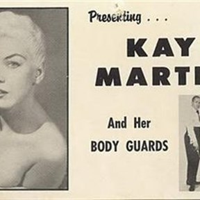 Kay Martin & Her Body Guards