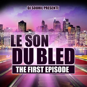 TÉLÉCHARGER DJ SOUHIL LE SON DU BLED 2013 GRATUITEMENT