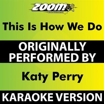 Zoom Karaoke : This is how we do (karaoke version ...