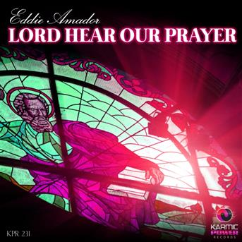 Eddie amador lord hear our prayer coute gratuite et for Eddie amador house music