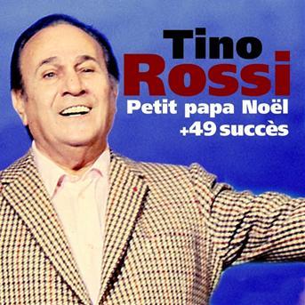 Tino Rossi : Petit papa noël + 49 succès de tino rossi