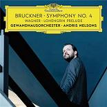 Andris Nelsons / Gewandhausorchester Leipzig - Bruckner: symphony no. 4 / wagner: lohengrin prelude (live)
