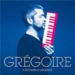 Grégoire - A écouter d'urgence