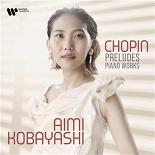 Aimi Kobayashi / Frédéric Chopin - Chopin: Preludes & Piano Works