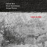 Jakob Bro / Arve Henriksen / Jorge Rossy - Uma Elmo