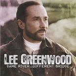 Lee Greenwood - Lee greenwood same river different bridge