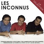 Les Inconnus - La sélection