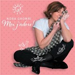 Nora Ghomri - Moi, j'adore !