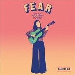 Tahiti 80 - Fear of an acoustic planet