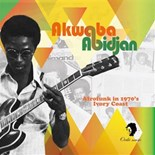 De Frank Jr / Afro Train / Sewa Jacintho / Les Freres Kante / Les Nidrous / Afro Soul System / Moussa Doumbia / Francis Kingsley - Akwaba abidjan (afrofunk in 1970's ivory coast)