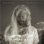 Kristian Nord - The Rest Is A Gift