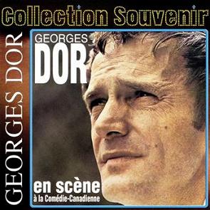 Georges Dor À La Comédie Canadienne
