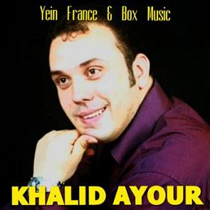 KHALID AYOUR MP3 TÉLÉCHARGER