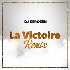 KEROZEN MP3 VICTOIRE TÉLÉCHARGER GRATUIT DJ LA
