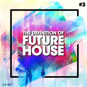 John gibbons the definition of future house vol 3 for Define house music