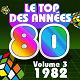 Pop 80 Orchestra / The Top Orchestra / Pop Soleil Orchestra / The Disco Orchestra / The Romantic Orchestra - Le top des années 80 (vol. 3 : 1982)