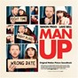 Compilation Man Up (Original Motion Picture Soundtrack) avec Maxence Cyrin / Elbow / The B-52's / George Thorogood / Jungle...