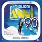 Compilation I Migliori Anni '90 - 2010 avec Lou Bega / Anna Oxa / Massimo DI Cataldo / Francesca Alotta / Aleandro Baldi...