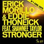 Album Stronger (feat. Shawnee Taylor) - EP de Erick Morillo / Eddie Thoneick