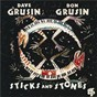 Album Sticks and stones de Dave Grusin / Don Grusin