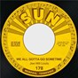 Album We All Gotta Go Sometime / She May Be Yours de Joe Hill Louis