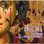 Album Ikon - music for the spirit & soul de Huw Williams / Harry Christophers / The Sixteen / Charles Fullbrook