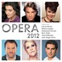Album Opera 2012 de Roberto Alagna / Joyce Didonato / Juan Diego Flórez / Bryn Terfel / Aleksandra Kurzak...
