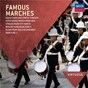 Compilation Famous marches avec Johan Halvorsen / John Philip Sousa / Philip Jones Ensemble / Elgar Howarth / Antonio Ghislanzoni...