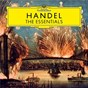 Compilation Handel: the essentials avec Wandsworth School Boys' Choir / Georg Friedrich Haendel / Rafael Kubelík / L'Orchestre Philharmonique de Berlin / Wolfgang Meyer...