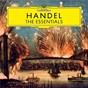 Compilation Handel: the essentials avec Les Musiciens du Louvre-Grenoble / Georg Friedrich Haendel / Rafael Kubelík / L'Orchestre Philharmonique de Berlin / Wolfgang Meyer...
