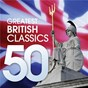 Compilation 50 greatest british classics avec Christopher Hogwood / Arnold Malcolm / The London Symphony Orchestra / Sir Adrian Boult / Lord Benjamin Britten...