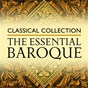 Compilation Classical collection: the essential baroque avec Walter Gallozzi / Jean-Sébastien Bach / Clarke Jeremiah / Johann Pachelbel / Georg Friedrich Haendel...