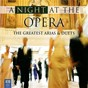 Compilation A Night At The Opera: The Greatest Arias And Duets avec Giovacchino Forzano / W.A. Mozart / Georg Friedrich Haendel / Gaetano Donizetti / Georges Bizet...