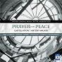 Album Prayer for peace - sacred choral music in the modern age de Brett Weymark / Antony Walker / Cantillation
