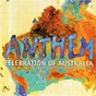 Compilation Anthem: celebration of australia avec Tommy Emmanuel / John Farnham / Lindsay Field / Joe Creighton / Lisa Edwards...
