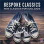 Compilation Bespoke classics: new classics for cool dads avec Claire Edwardes / Sally Maer / Sally Whitwell / Tamara Anna Cislowska / The Tasmanian Symphony Orchestra...