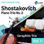 Album Shostakovich: Piano Trio No. 2 In E Minor, Op. 67 (Trio Through Time, Vol. 11) de Seraphim Trio / Dmitri Shostakovich