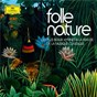 Compilation Folle nature avec Rotterdam Philharmonic Orchestra / Antonio Vivaldi / Simon Standage / Trevor Pinnock / The English Concert...