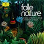 Compilation Folle nature avec Hugo Reyne / Antonio Vivaldi / Simon Standage / Trevor Pinnock / The English Concert...