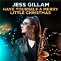 Album Have Yourself A Merry Little Christmas (Arr. Mackay) de Jess Gillam
