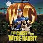 Compilation Wallace & gromit: the curse of the were-rabbit (original motion picture soundtrack) avec Rupert Gregson Williams / Julian Nott / James Michael Dooley / Lorne Balfe / Alastair King