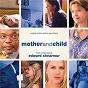Album Mother and child (original motion picture soundtrack) de Edward Shearmur