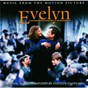 Compilation Endelman: evelyn - music from the motion picture avec Pierce Brosnan / Van Morrison / Stephen Endelman / Sissel