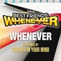 """Album Whenever (from """"best friends whenever"""") de Forever In Your Mind"""
